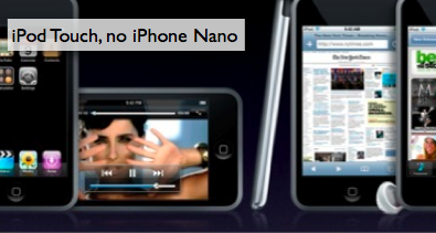 iPod Touch, no iPhone Nano