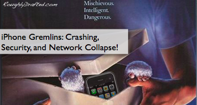 iPhone Gremlins: Crashing, Security, and Network Collapse!